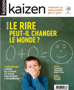 Kaizen : construire un autre monde, pas à pas.... n° 43, Le rire peut-il changer le monde ?