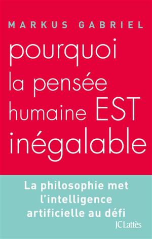 Pourquoi la pensée humaine est inégalable : la philosophie met l'intelligence artificielle au défi