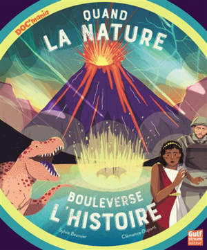 Quand la nature bouleverse l'histoire