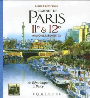 Carnet de Paris : 11e et 12e arrondissements : de République à Bercy