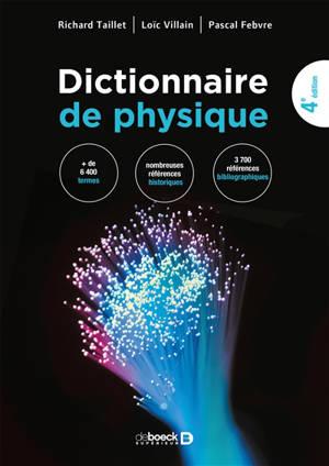 Dictionnaire de physique : + de 6.500 termes, nombreuses références historiques, des milliers de références bibliographiques