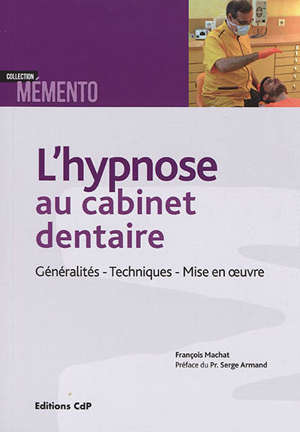 L'hypnose au cabinet dentaire : généralités, techniques, mise en oeuvre