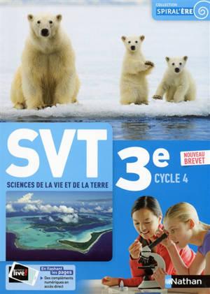 SVT, sciences de la vie et de la Terre 3e, cycle 4 : nouveau brevet