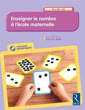 Enseigner le nombre à l'école maternelle PS-MS-GS