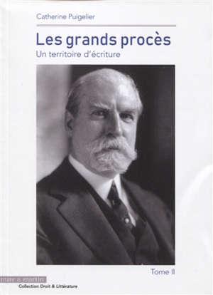 Les grands procès : un territoire d'écriture. Volume 2