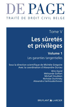 De Page : traité de droit civil belge, Volume 5, Les sûretés et privilèges. Volume 1, Les garanties tangentielles