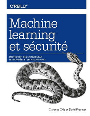 Machine learning et sécurité : protection des systèmes par les données et les algorithmes