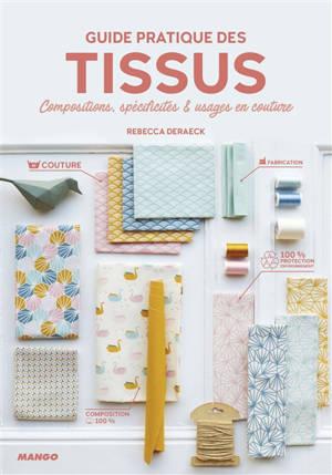 Guide pratique des tissus : compositions, spécificités & usages en couture