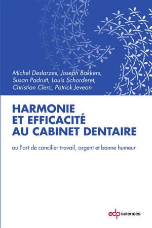 Harmonie et efficacité au cabinet dentaire ou L'art de concilier travail, argent et bonne humeur