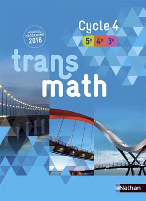 Transmath cycle 4, 5e 4e 3e : nouveau programme 2016 : format compact