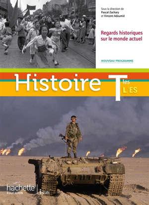 Histoire terminales L, ES : regards historiques sur le monde actuel : grand format