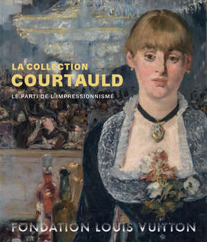 La collection Courtauld : le parti de l'impressionnisme : exposition, Paris, Fondation Louis Vuitton, du 20 février au 17 juin 2019