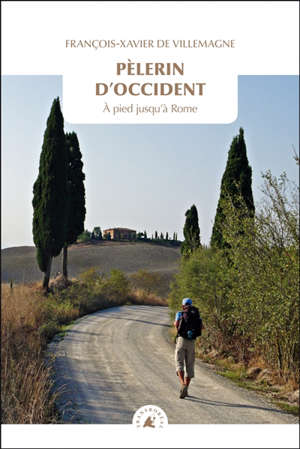 Pèlerin d'Occident : à pied jusqu'à Rome