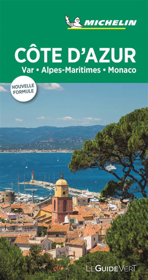 Côte d'Azur : Var, Alpes-Maritimes, Monaco