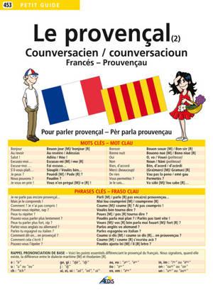 Le provençal. Volume 2, counversacien/counversacioun : francés-prouvençau