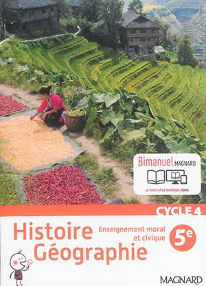 Histoire géographie, enseignement moral et civique 5e, cycle 4 : programme 2016 : bimanuel