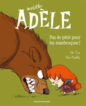 Mortelle Adèle. Volume 7, Pas de pitié pour les nazebroques !