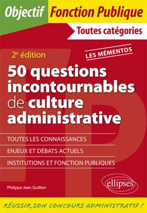 50 questions incontournables de culture administrative : toutes catégories