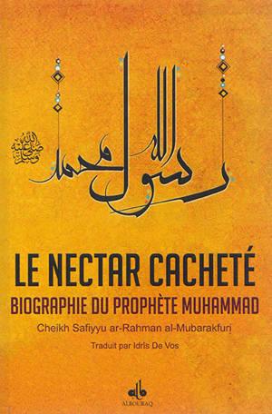 Le nectar cacheté : biographie du prophète Muhammad