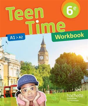 Teen time 6e, cycle 3 : A1-A2 : workbook