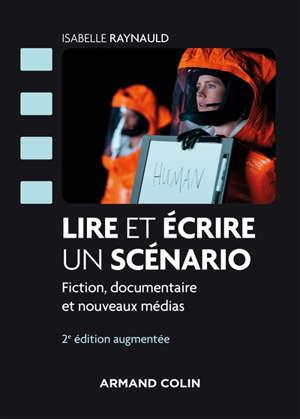 Lire et écrire un scénario : fiction, documentaire et nouveaux médias