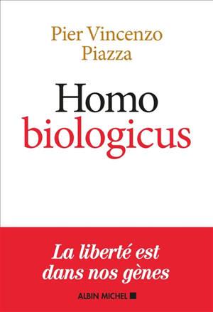 Homo biologicus : comment la biologie explique la nature humaine