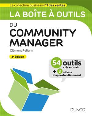 La boîte à outils du community manager : 54 outils clés en main : + 3 vidéos d'approfondissement
