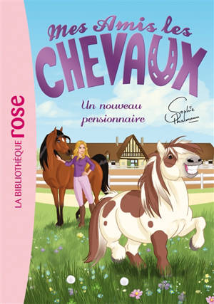 Mes amis les chevaux. Volume 1, Un nouveau pensionnaire