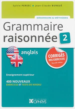 Grammaire raisonnée 2, anglais : corrigés des exercices
