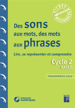 Des sons aux mots, des mots aux phrases : lire, se représenter et comprendre : cycle 2, Rased