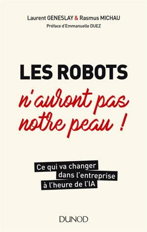 Les robots n'auront pas notre peau ! : ce qui va changer dans l'entreprise à l'heure de l'IA