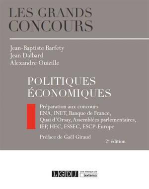 Politiques économiques : préparation aux concours : ENA, INET, Banque de France, Quai d'Orsay, Assemblées parlementaires, IEP, HEC, ESSEC, ESCP-Europe