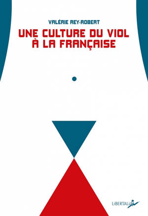 Une culture du viol à la française : du troussage de domestiques à la liberté d'importuner