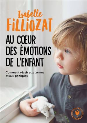Au coeur des émotions de l'enfant : comprendre son langage, ses rires et ses pleurs