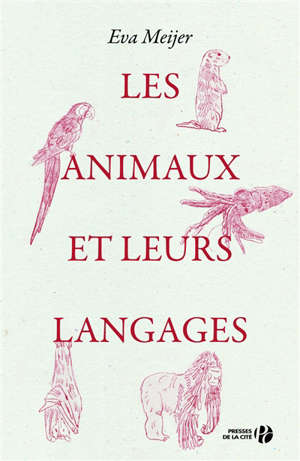 Les animaux et leurs langages : essai