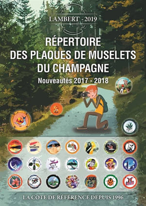 Répertoire des plaques de muselets du champagne : la cote de référence depuis 1996, Nouveautés 2017-2018