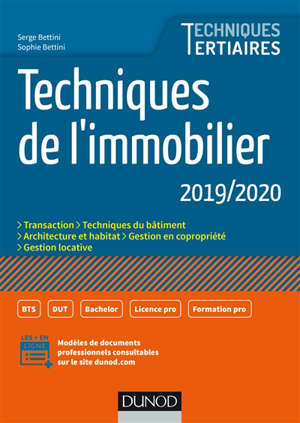 Techniques de l'immobilier 2019-2020 : transaction, techniques du bâtiment, architecture et habitat, gestion de copropriété, gestion locative