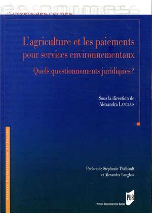 L'agriculture et les paiements pour services environnementaux : quels questionnements juridiques ?
