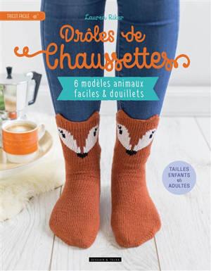 Drôles De Chaussettes 6 Modèles Animaux Faciles Douillets Tailles Enfants Et Adultes