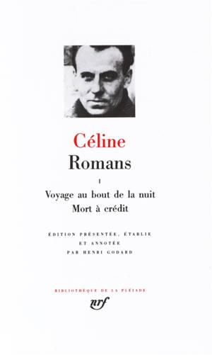 Romans. Volume 1, Voyage au bout de la nuit; Mort à crédit