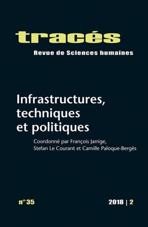 Tracés. n° 35, Infrastructures, techniques et politiques