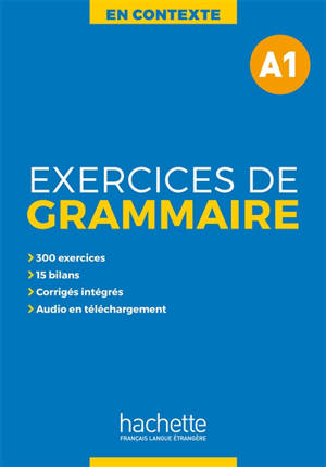 En contexte : exercices de grammaire, niveau A1