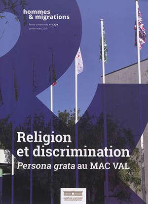 """Hommes & migrations. n° 1324, Religion et discrimination : """"Persona grata"""" au MAC VAL"""
