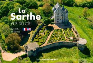 La Sarthe vue du ciel = Aerials of Sarthe