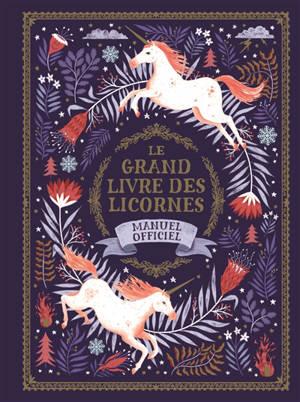 Le grand livre des licornes : manuel officiel
