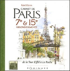 Carnet de Paris : VIIe et XVe arrondissements de la tour Eiffel à la Ruche