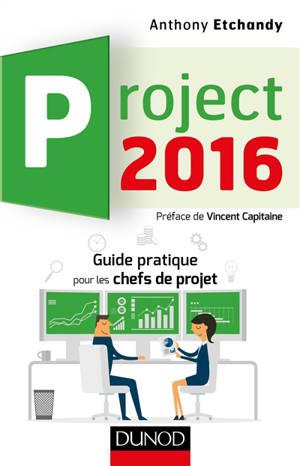 Project 2016 : guide pratique pour les chefs de projet