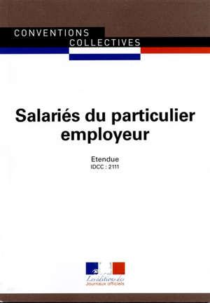 Salariés du particulier employeur : convention collective étendue : IDCC 2111