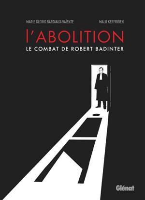 L'abolition : le combat de Robert Badinter