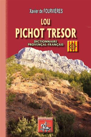 Lou pichot tresor : dictionnaire provençal-français